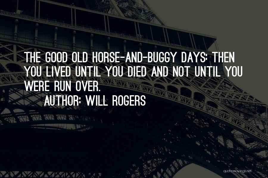 My Horse Died Quotes By Will Rogers