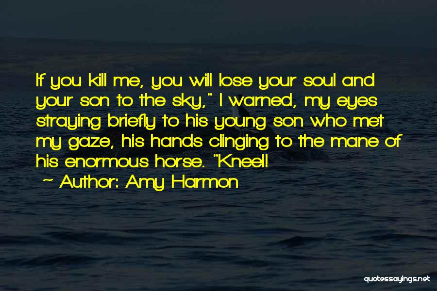 My Horse Quotes By Amy Harmon