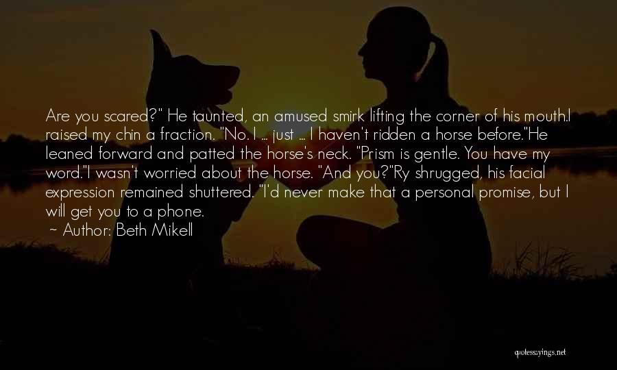 My Horse Quotes By Beth Mikell