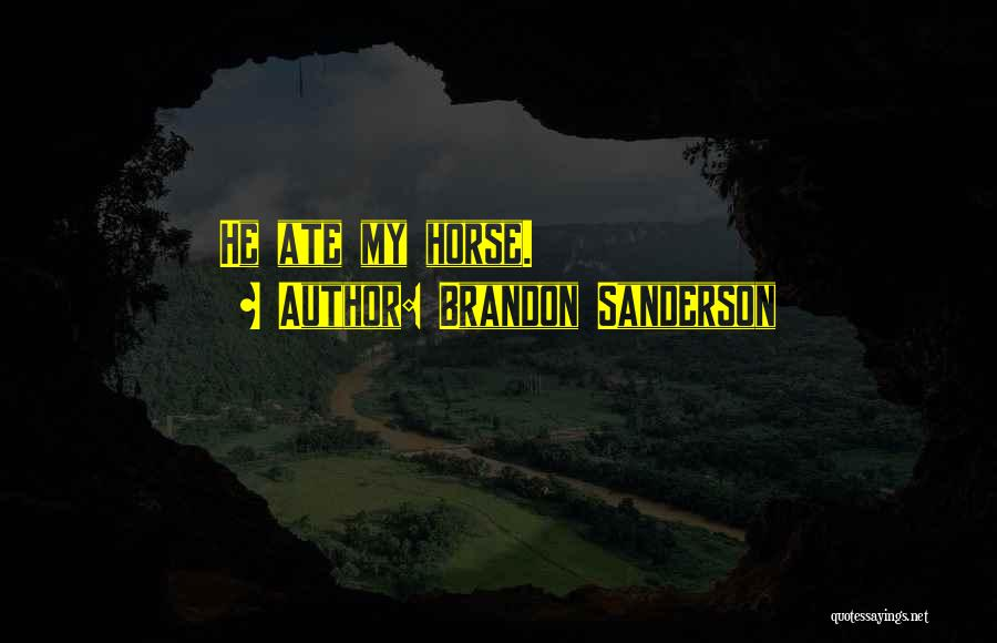 My Horse Quotes By Brandon Sanderson