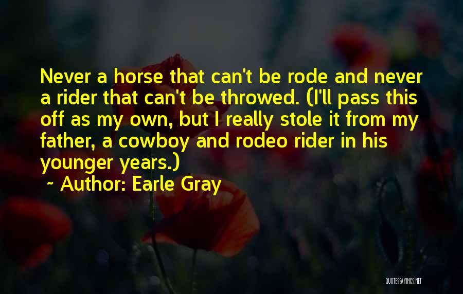 My Horse Quotes By Earle Gray