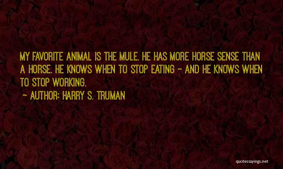 My Horse Quotes By Harry S. Truman