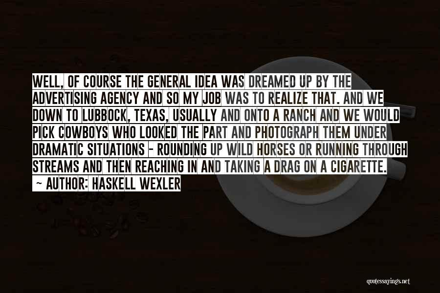 My Horse Quotes By Haskell Wexler