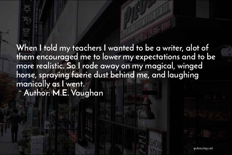 My Horse Quotes By M.E. Vaughan