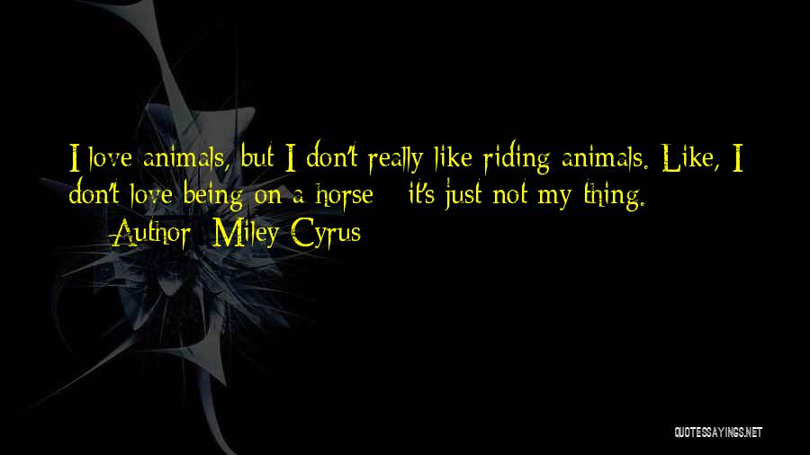 My Horse Quotes By Miley Cyrus