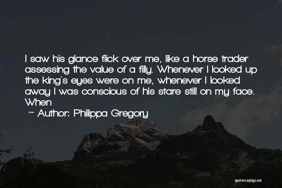 My Horse Quotes By Philippa Gregory