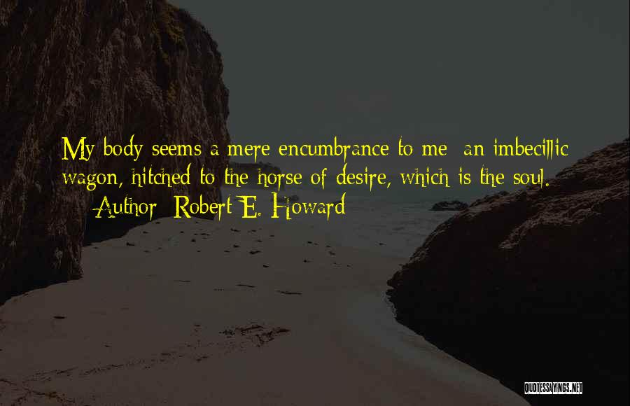 My Horse Quotes By Robert E. Howard