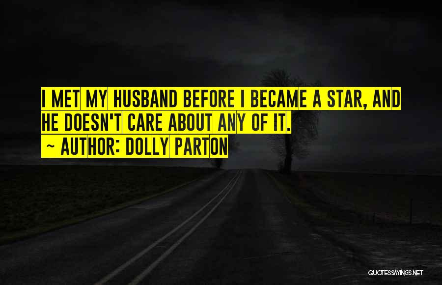 My Husband Doesn't Care Quotes By Dolly Parton