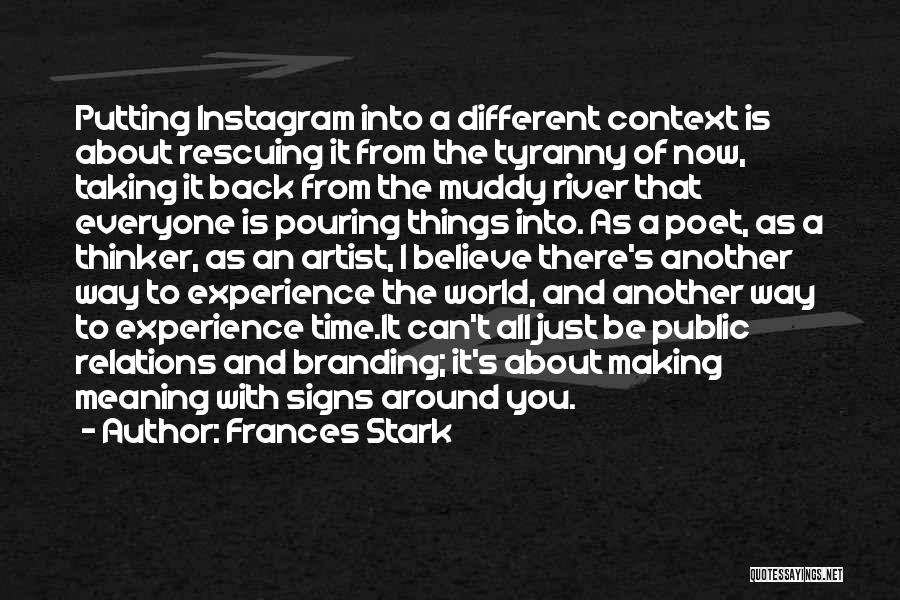 My Instagram Public Quotes By Frances Stark