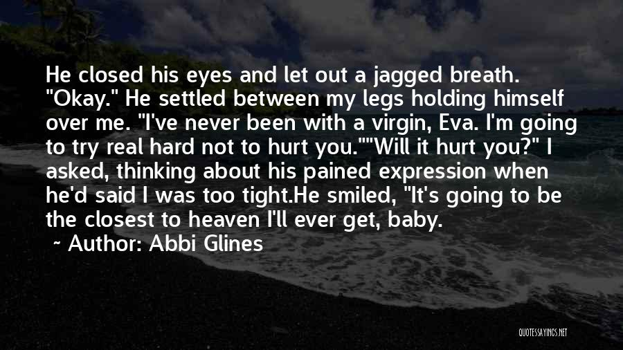 My Legs Hurt Quotes By Abbi Glines