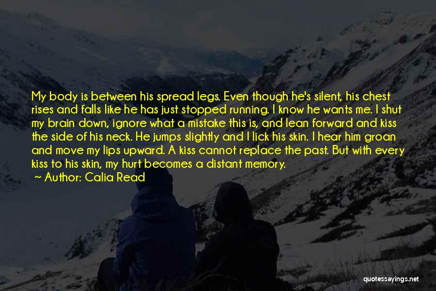 My Legs Hurt Quotes By Calia Read