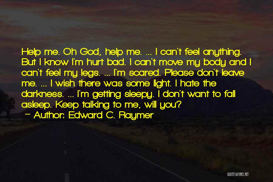 My Legs Hurt Quotes By Edward C. Raymer