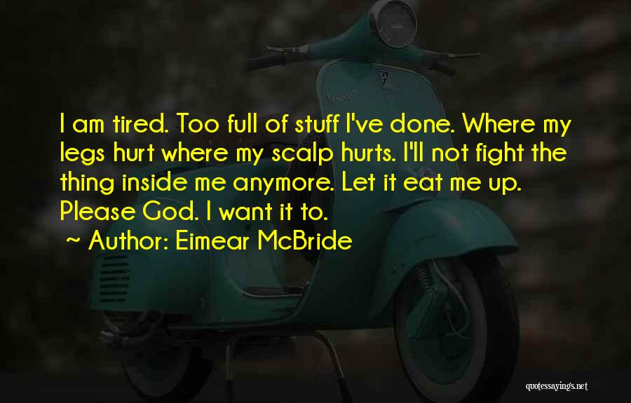 My Legs Hurt Quotes By Eimear McBride
