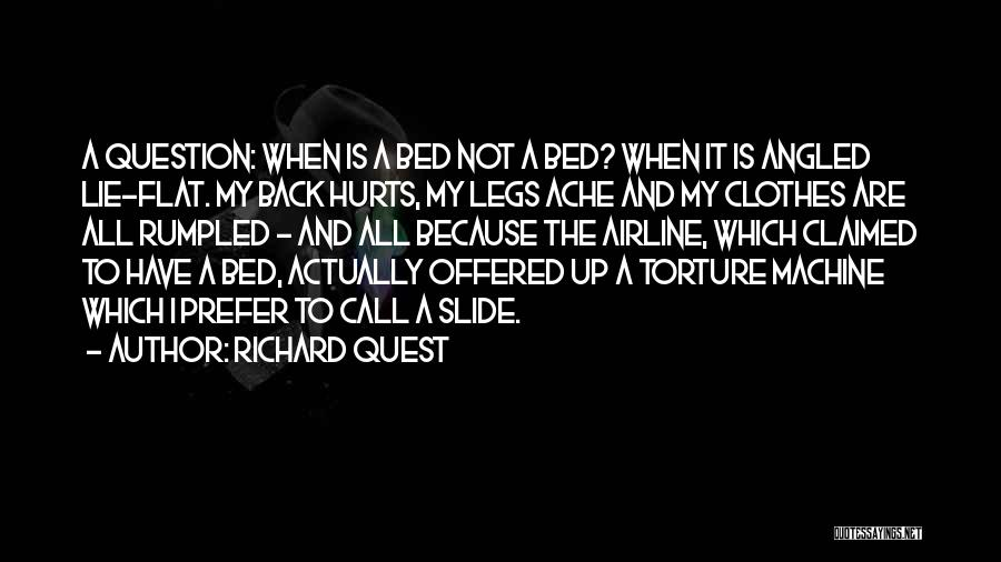 My Legs Hurt Quotes By Richard Quest