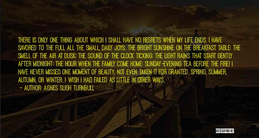 My Life Ends Quotes By Agnes Sligh Turnbull