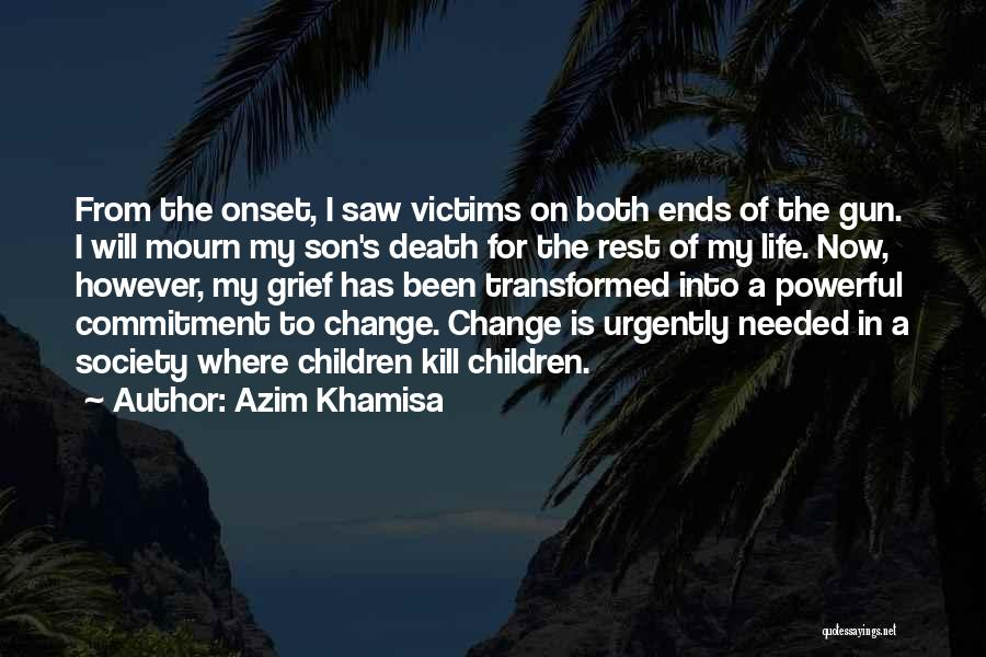 My Life Ends Quotes By Azim Khamisa