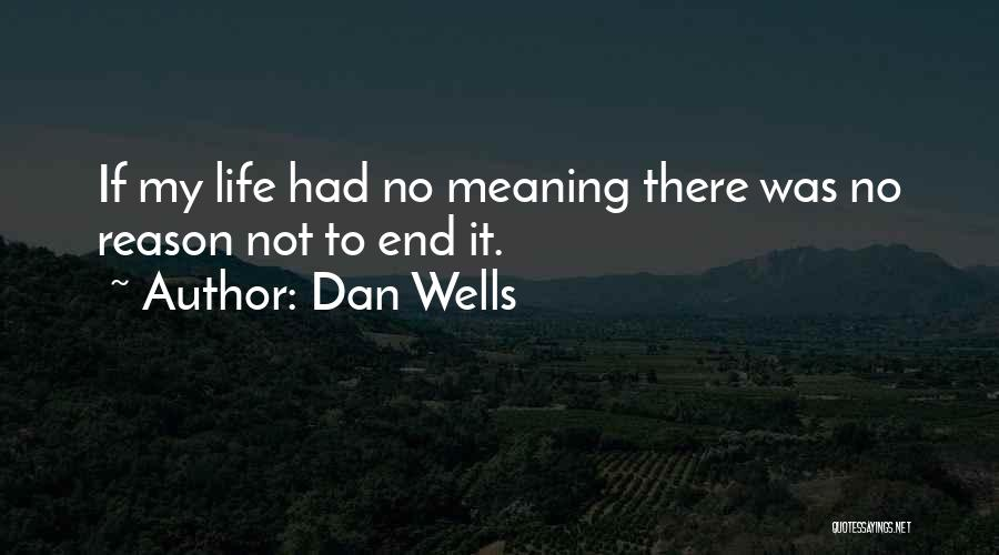 My Life Ends Quotes By Dan Wells