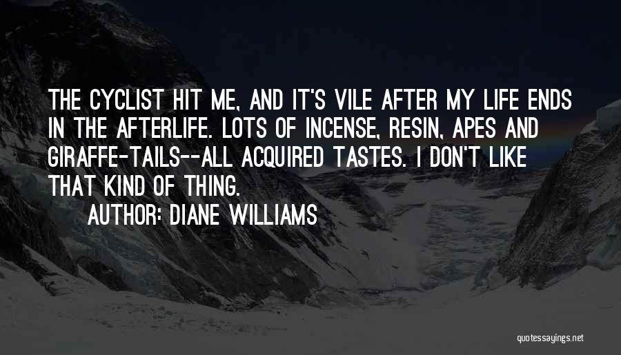 My Life Ends Quotes By Diane Williams