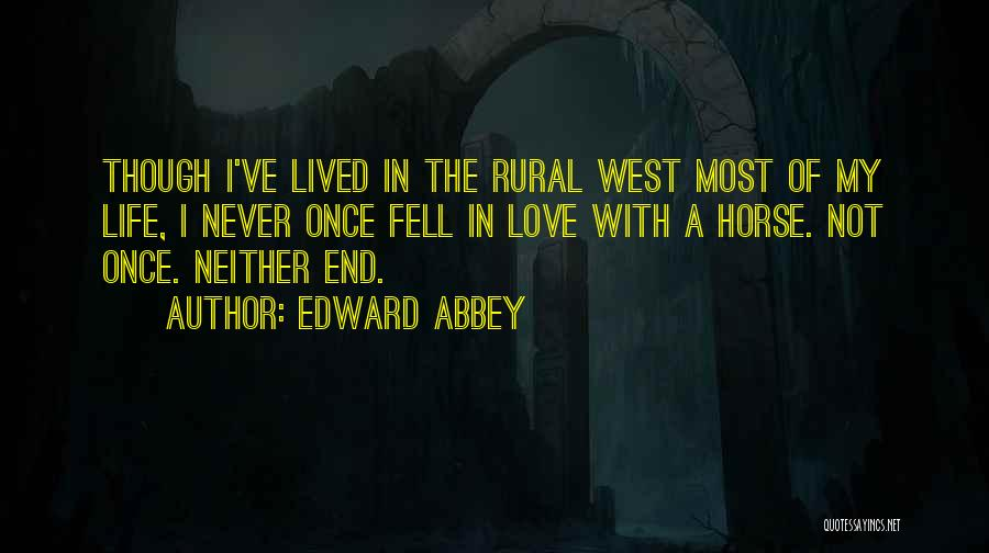 My Life Ends Quotes By Edward Abbey