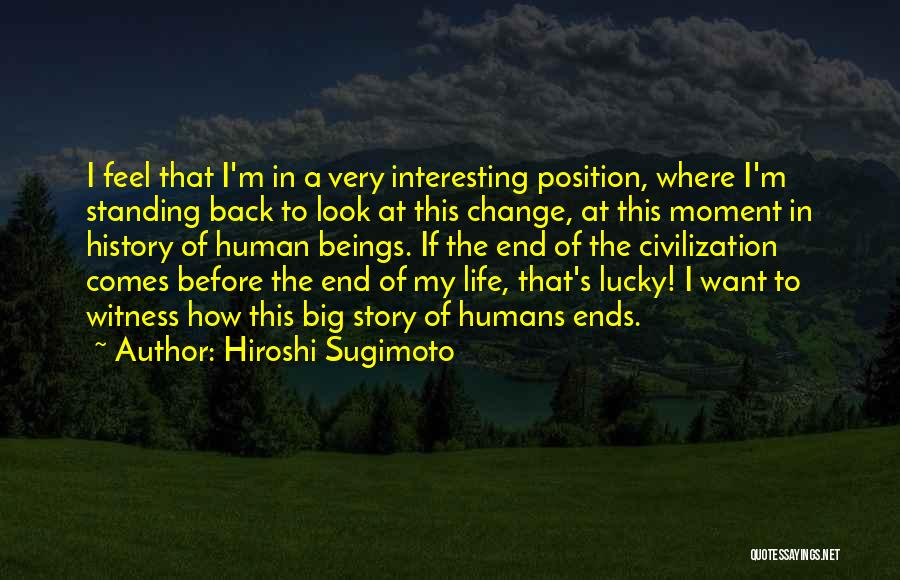 My Life Ends Quotes By Hiroshi Sugimoto