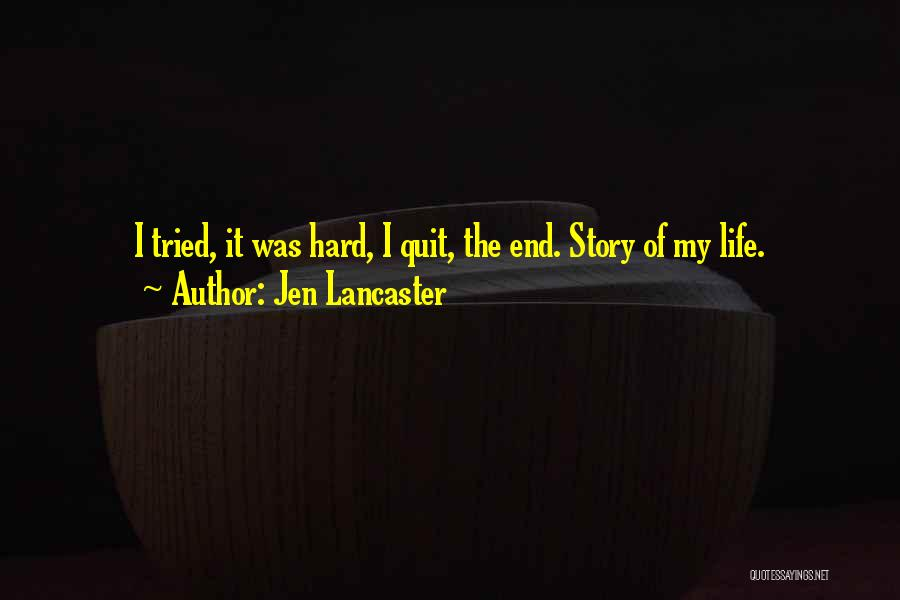 My Life Ends Quotes By Jen Lancaster
