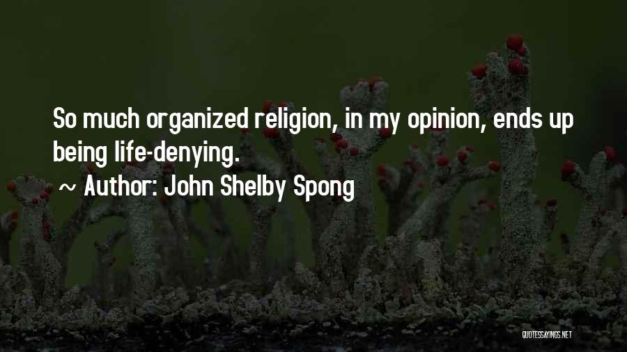 My Life Ends Quotes By John Shelby Spong