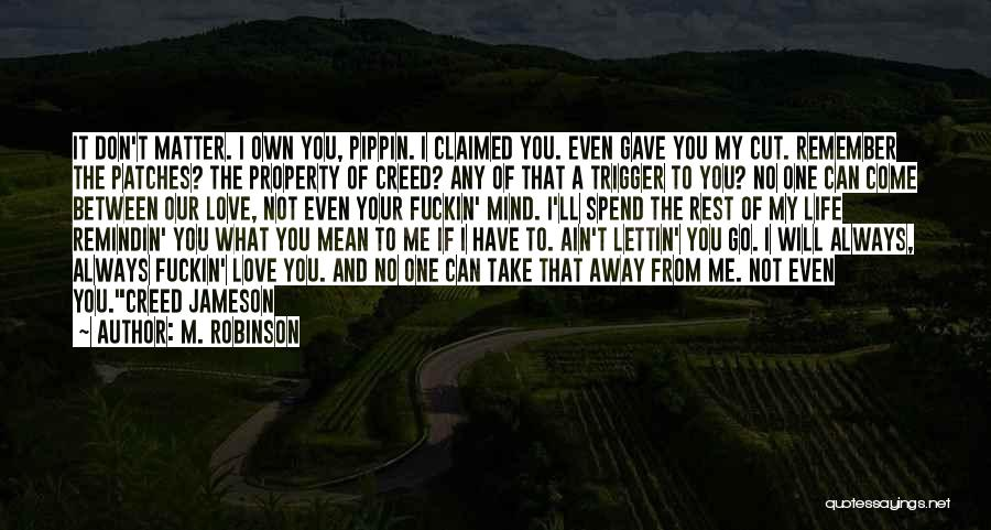 My Life Ends Quotes By M. Robinson
