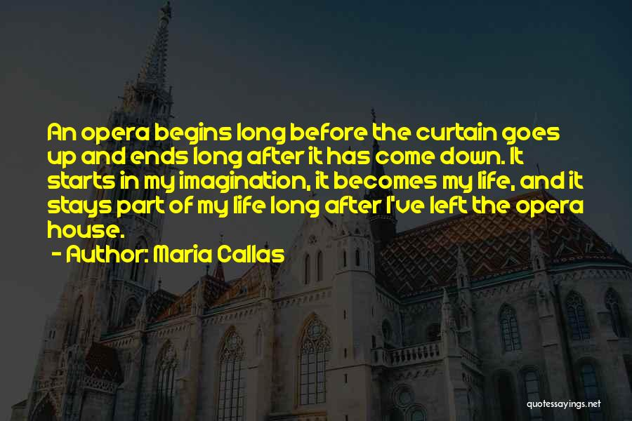My Life Ends Quotes By Maria Callas