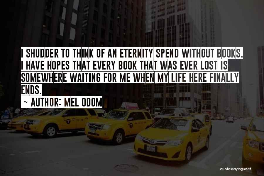 My Life Ends Quotes By Mel Odom