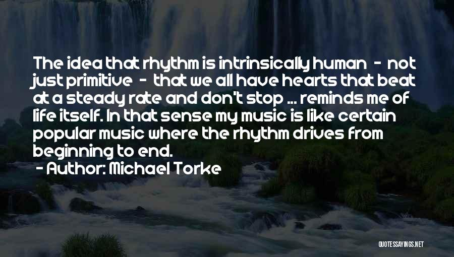 My Life Ends Quotes By Michael Torke