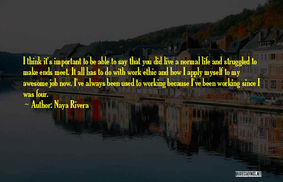 My Life Ends Quotes By Naya Rivera