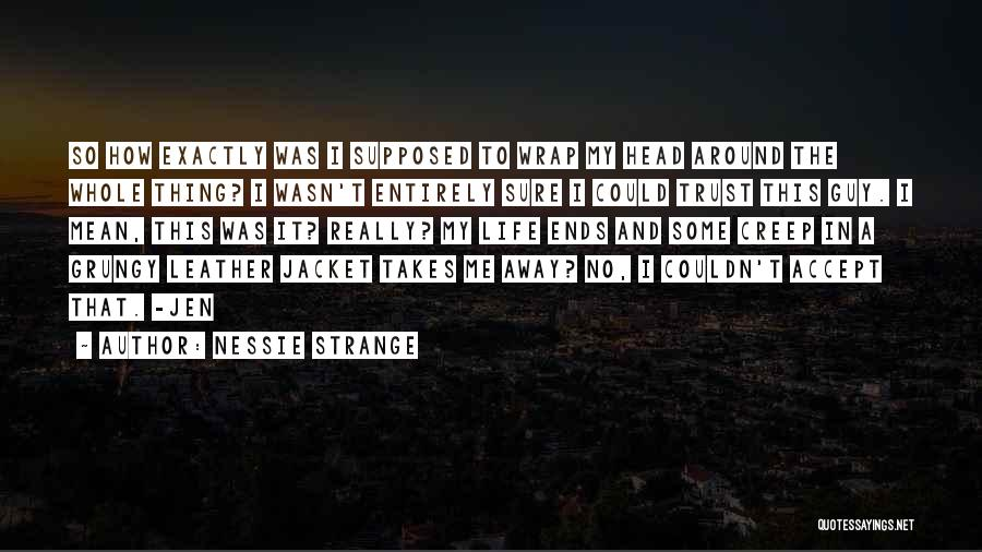 My Life Ends Quotes By Nessie Strange