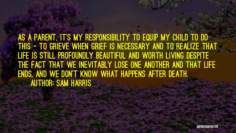 My Life Ends Quotes By Sam Harris