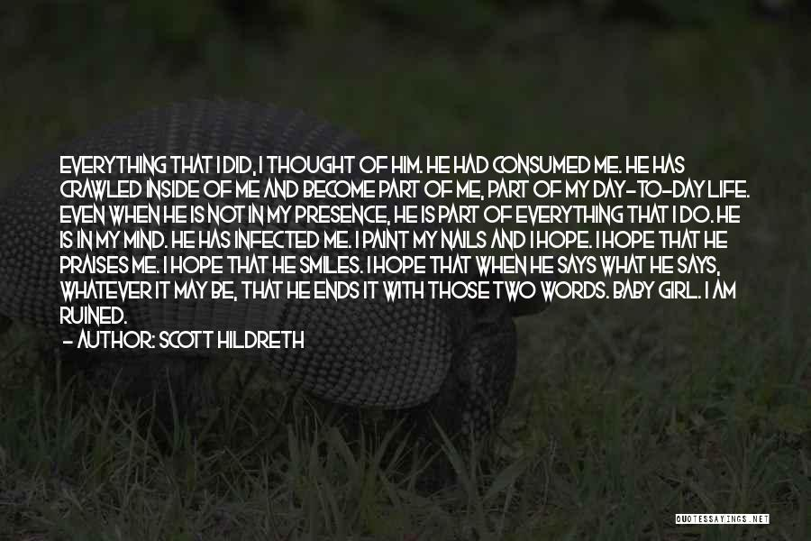 My Life Ends Quotes By Scott Hildreth