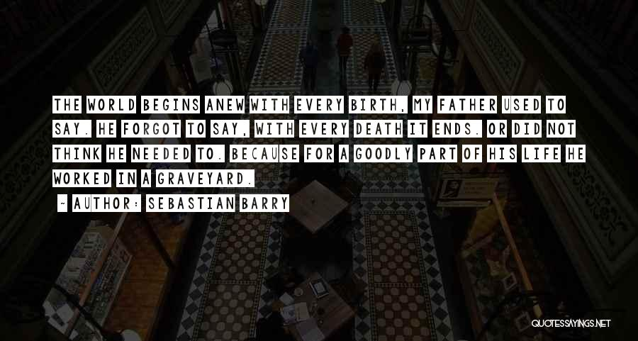 My Life Ends Quotes By Sebastian Barry