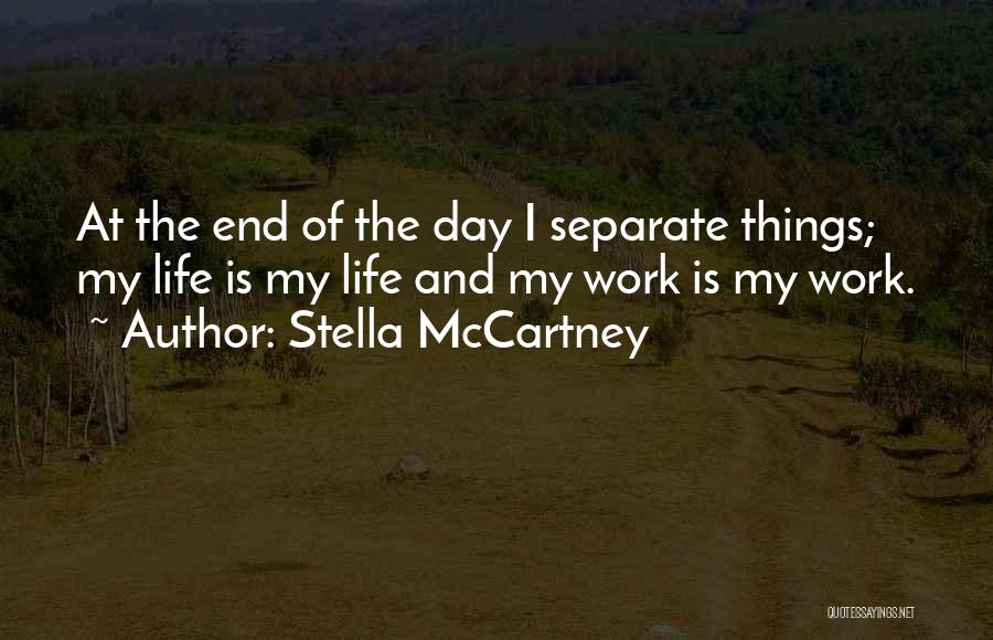 My Life Ends Quotes By Stella McCartney