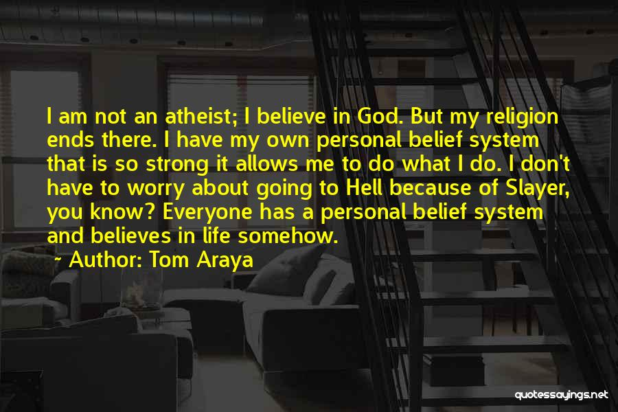 My Life Ends Quotes By Tom Araya