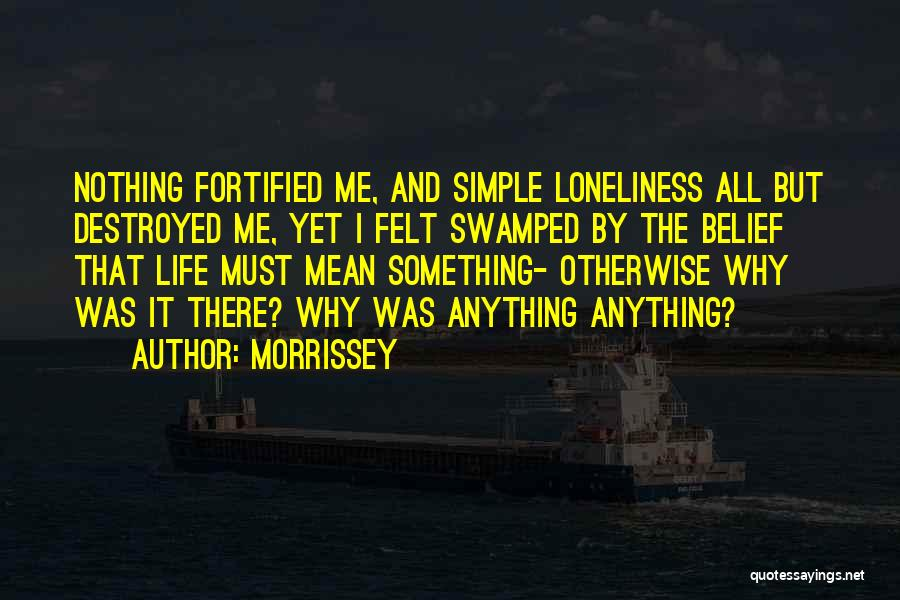 My Life Goes On Without You Quotes By Morrissey