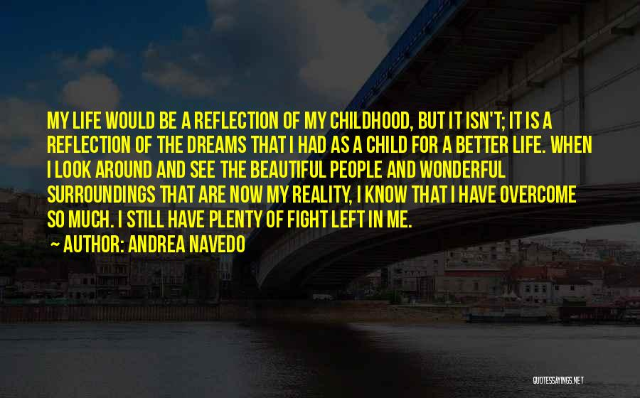 My Life Is Better Now Quotes By Andrea Navedo