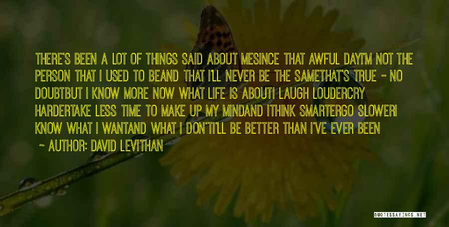 My Life Is Better Now Quotes By David Levithan