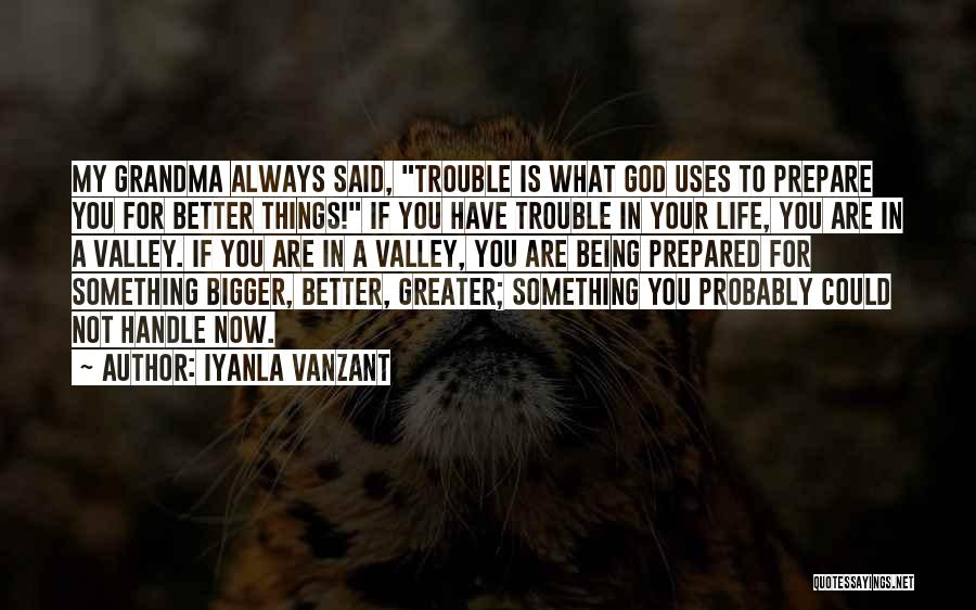 My Life Is Better Now Quotes By Iyanla Vanzant
