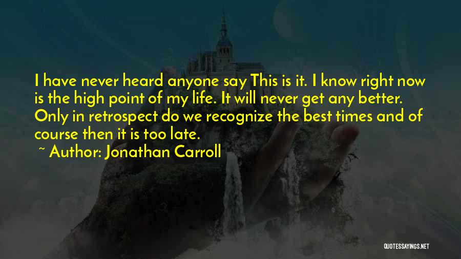 My Life Is Better Now Quotes By Jonathan Carroll