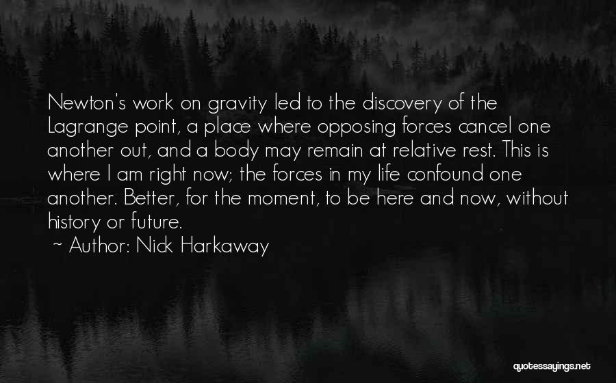 My Life Is Better Now Quotes By Nick Harkaway