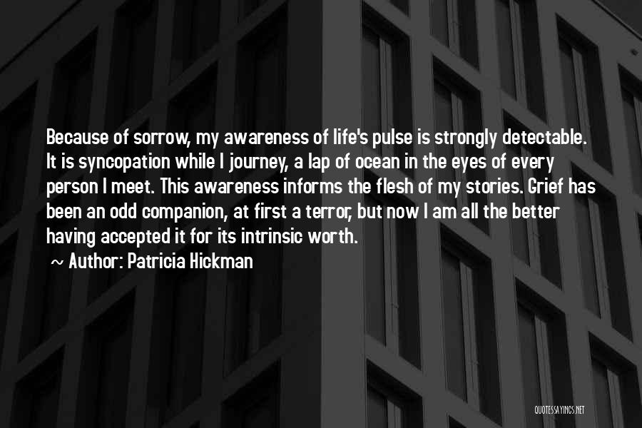 My Life Is Better Now Quotes By Patricia Hickman