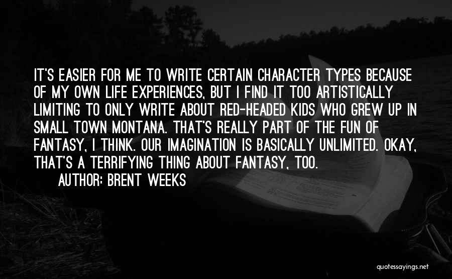 My Life Is Fun Quotes By Brent Weeks