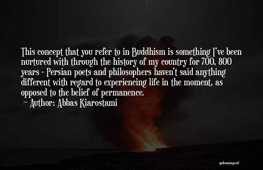My Life Is You Quotes By Abbas Kiarostami