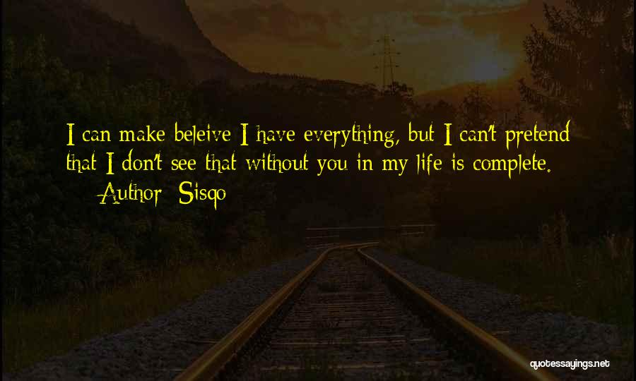 My Life Is You Quotes By Sisqo