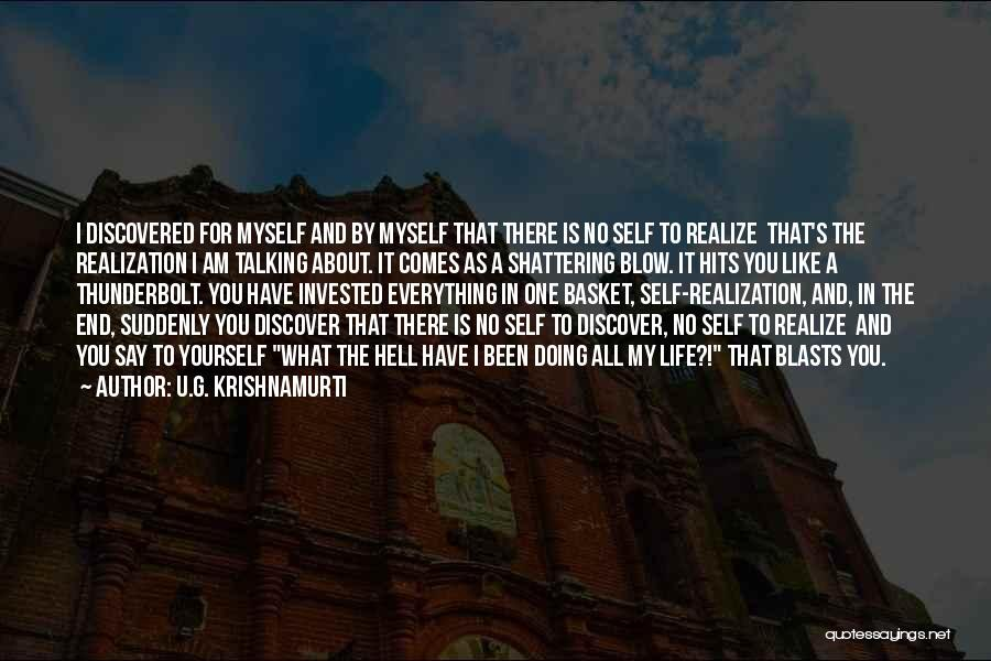 My Life Is You Quotes By U.G. Krishnamurti
