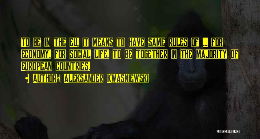 My Life No Rules Quotes By Aleksander Kwasniewski