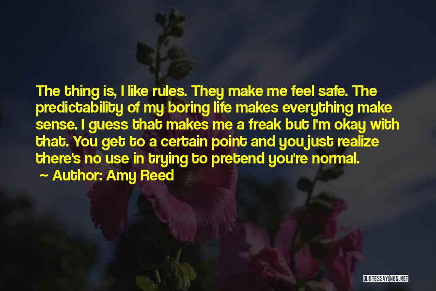 My Life No Rules Quotes By Amy Reed